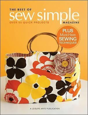 The Best of Sew Simple Magazine  (Leisure Arts #4826): A Collection of Quick Pro