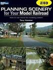 Planning Scenery for Your Model Railroad: How to Use Nature for Modeling Realism by Tony Koester (Paperback / softback, 2007)