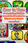 How to Turn Poems, Lyrics, & Folklore Into Salable Children's Books  : Using Humor or Proverbs by Anne Hart (Paperback / softback, 2005)