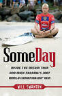 Some Day: Inside the Dream Tour and Mick Fanning's 2007 Championship Win by Will Swanton (Paperback, 2008)