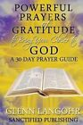 Powerful Prayers of Gratitude to Bring You Closer to God: A 30-Day Prayer Guide by Glenn Langohr (Paperback / softback, 2013)
