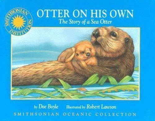 Otter on his Own: The Story of the Sea Otter - a Smithsonian Oceanic Collection