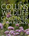 Collins Wildlife Gardener by Stefan T. Buczacki (Hardback, 2007)