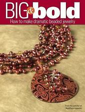 NEW - Big and Bold: How to make dramatic beaded jewelry