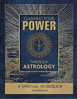 Claiming Your Power Through Astrology: A Spiritual Workbook by Emily Klintworth (Spiral bound, 2017)