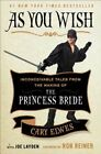 As You Wish: Inconceivable Tales from the Making of The Princess Bride by Joe Layden, Cary Elwes (Hardback, 2014)