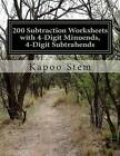 200 Subtraction Worksheets with 4-Digit Minuends, 4-Digit Subtrahends: Math Practice Workbook by Kapoo Stem (Paperback / softback, 2015)