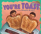 You're Toast and Other Metaphors We Adore by Nancy Loewen (Hardback, 2010)