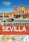 National Geographic Explorer Sevilla von Maria Isabel Vega-Jiménez, Séverine Bascot, Charles Clément, Alexis Stainow und Florence Lagrange-Leader (2016, Kunststoffeinband)