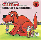 Clifford and the Grouchy Neighbors by Norman Bridwell (Hardback, 1980)