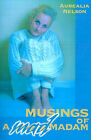 Musings of a Mad Madam by Aurealia Nelson (Paperback / softback, 2000)