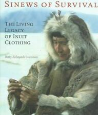 Sinews of Survival: The Living Legacy of Inuit Clothing