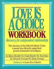 Love is a Choice Workbook: Recovery for codependent relationships (Minirth-Meier