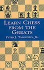 Learn Chess from the Greats by Peter Tamburro (Paperback, 2000)