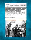 A Treatise on Guaranty Insurance: Including Therein as Subsidiary Branches the Law of Fidelity, Commercial, and Judicial Insurances, Covering All Forms of Compensated Suretyship, Such as Official and Private Fidelity Bonds, Building Bonds, Court Bonds, by Thomas Gold Frost (Paperback / softback, 2010)