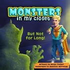 Monsters in My Closet: But Not for Long! by Becky Fischer (Paperback / softback, 2014)