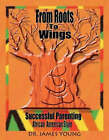 From Roots to Wings: Successful Parenting African American Style by James Young (Paperback, 2005)