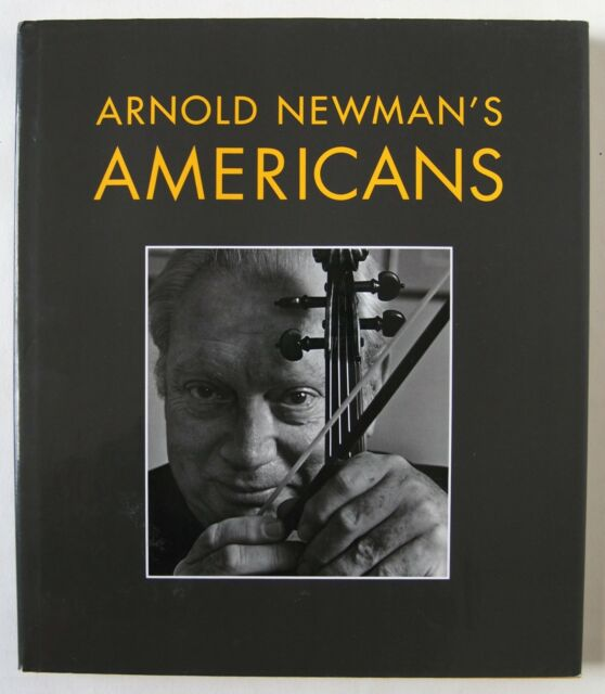 ARNOLD NEWMAN'S AMERICANS / 1st EDITION HDBK WITH D/W / NPG / SMITHSONIAN / 1992