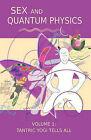 Sex and Quantum Physics Volume 1: Tantric Yogi Tells All by Paul Squassoni (Paperback / softback, 2011)