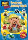 Bob the Builder: Press-out Activity Pack by Egmont UK Ltd (Paperback, 2007)