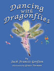 Dancing with Dragonflies by Jack Francis Gorfien (Paperback / softback, 2007)