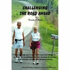 Challenging The Road Ahead 9781420874600 by Dorothy J. Martin Book