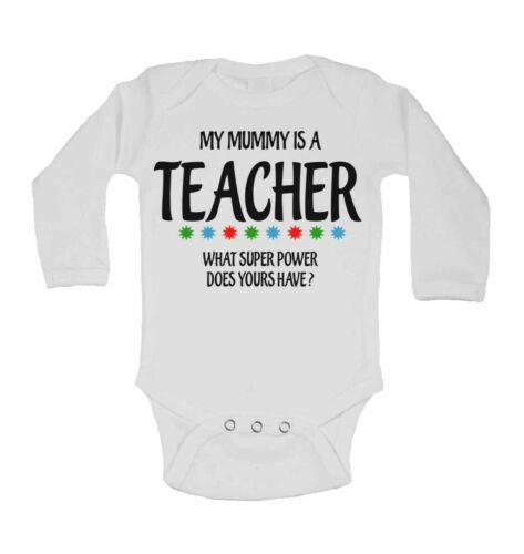 My Mummy Is A Teacher What Super Power Does Yours Have? Long Sleeve Baby Vest
