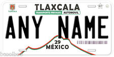 Tlaxcala Mexico Any Name Number Novelty Auto Car License Plate C03
