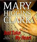 Just Take My Heart von Mary Higgins Clark (2011)