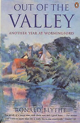 Blythe, Ronald : Out of the Valley: Another Year at Wormi