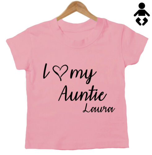grandma uncle Personalised name Aunt Baby Childs T-Shirt I LOVE MY AUNTIE...
