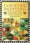 Country Painting Projects: Decorating on Wood, Pottery and Metal by Emma Hunk (Hardback, 1996)