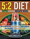 The 5: 2 Diet Nutribullet Recipe Book: 200 Low Calorie High Protein 5:2 Diet Smoothie Recipes by Susan Fotherington (Paperback / softback, 2015)