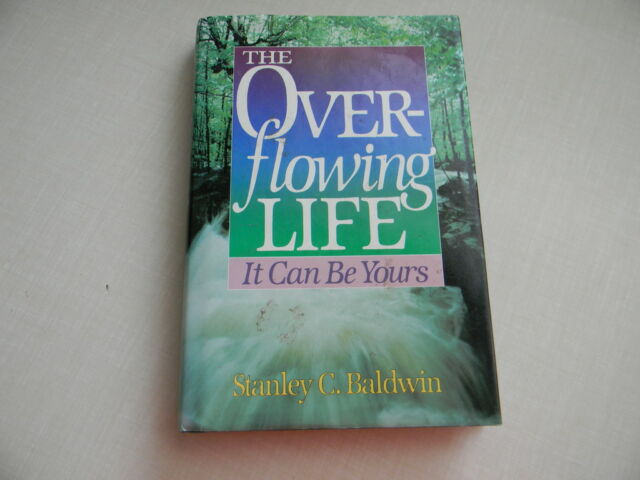 THE OVERFLOWING LIFE BY STANLEY C. BALDWIN