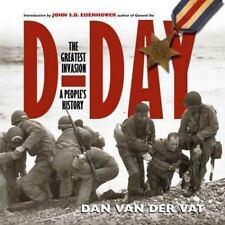 D-Day: The Greatest Invasion - A People's History Dan van der Vat, John S. D. E