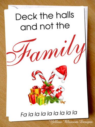 Drôle de Carte de Noël Blague Pont Le Halls pas votre famille best friend Sister Mum