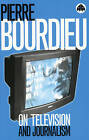 On Television and Journalism by Pierre Bourdieu (Paperback, 1998)