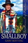 Chief Smallboy: The Pursuit of Freedom by Gary Botting (Hardback, 2005)