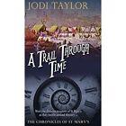 a Trail Through Time Jodi Taylor Fantasy Accent Press Hardback 9781910939475