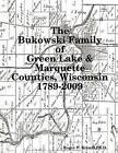 The Bukowski Family in Green Lake & Marquette Counties, Wisconsin 1789-2009 by Roger F. Krentz (Paperback, 2009)