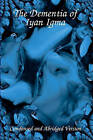 The Dementia of Iyan Igma: Condensed and Abridged by Iyan Igma (Paperback / softback, 2008)