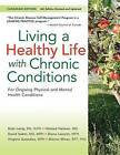 Living a Healthy Life with Chronic Conditions: For Ongoing Physical and Mental Health Conditions by RN Kate Lorig, David Sobel, Halsted Holman, M P H Virginia Gonzalez, Marian Minor, Dr Diana Laurent (Paperback / softback, 2013)