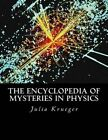 The Encyclopedia of Mysteries in Physics by Julia M Krueger (Paperback / softback, 2016)