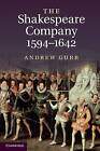 The Shakespeare Company, 1594-1642 by Andrew Gurr (Paperback, 2010)