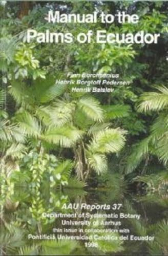 Manual to the Palms of Ecuador (AAU REPORTS)
