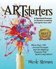 Artstarters: A Spiritual Process to Awaken Creativity and Ignite Your Life by Nicole Steiman (Paperback / softback, 2014)