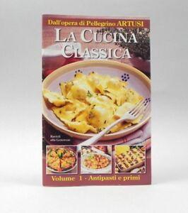 La cucina classica Antipasti e primi Idee facili veloci Artusi Libro ...