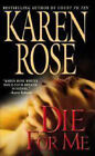Die for Me by Karen Rose (Paperback / softback)