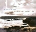 Waves of Albion [Digipak] by Julian Waterfall Pollack Trio (CD, 2013, CAvi-music)