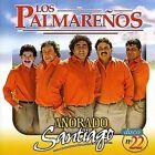 Añorado Santiago * by Los Palmarenos (CD, Dec-2004, BMG International)